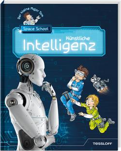 Der kleine Major Tom. Space School. Band 2: Künstliche Intelligenz von Flessner,  Bernd, Lohr,  Stefan, Schilling,  Peter