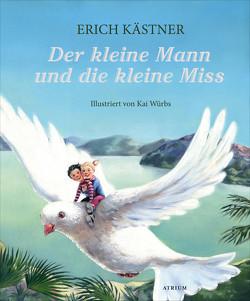Der kleine Mann und die kleine Miss von Kaestner,  Erich, Würbs,  Kai