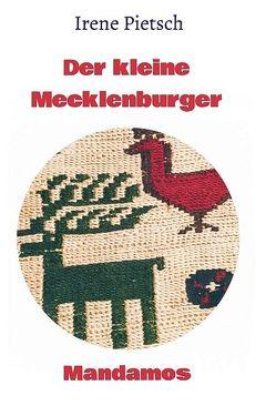Der kleine Mecklenburger von Pietsch,  Irene