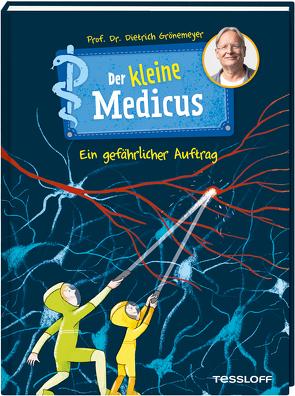 Der kleine Medicus. Band 4: Ein gefährlicher Auftrag von Flessner,  Bernd, Grönemeyer,  Prof. Dr. Dietrich
