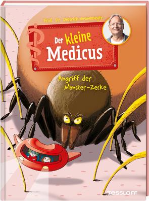 Der kleine Medicus. Band 6. Angriff der Monster-Zecke von Grönemeyer,  Dietrich