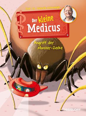 Der kleine Medicus Band 6. Angriff der Monster-Zecke von Grönemeyer,  Dietrich