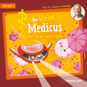 Der kleine Medicus. Hörspiel 3: Von Viren umzingelt von Grönemeyer,  Dietrich