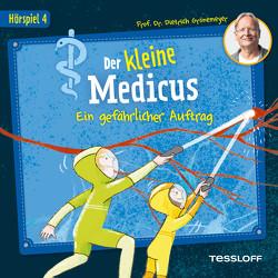 Der kleine Medicus. Hörspiel 4: Ein gefährlicher Auftrag von Grönemeyer,  Dietrich