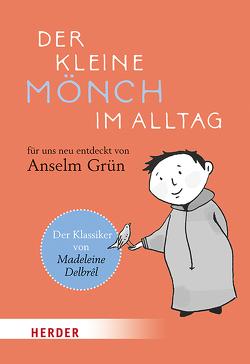 Der kleine Mönch im Alltag von Delbrêl,  Madeleine, Grün,  Anselm