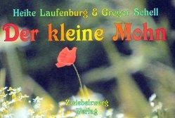 Der kleine Mohn von Laufenburg,  Heike, Schell,  Gregor