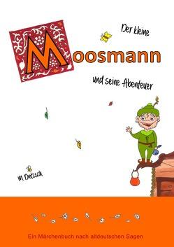 Der kleine Moosmann und seine Abenteuer von Dietzsch,  Moreen