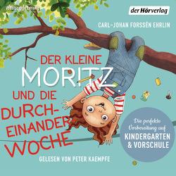 Der kleine Moritz und die Durcheinander-Woche von Forssén Ehrlin,  Carl-Johan, Gold,  Greta, Kaempfe,  Peter