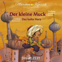 Der kleine Muck und Das kalte Herz Die ZEIT-Edition von Hauff,  Wilhelm, Petzold,  Bert Alexander