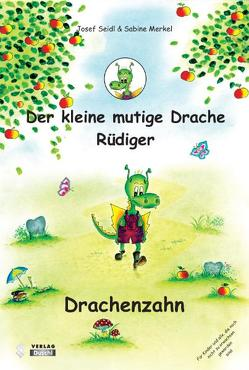 Der kleine mutige Drache Rüdiger von Merkel,  Sabine, Seidl,  Josef
