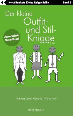 Der kleine Outfit- und Stil-Knigge 2100 von Hanisch,  Horst