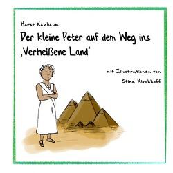 """Der kleine Peter auf dem Weg ins """"Verheißene Land"""" von Karbaum,  Horst, Kirchhoff,  Stina"""