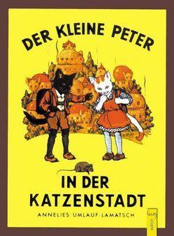 Der kleine Peter in der Katzenstadt von Kutzer,  Ernst, Umlauf-Lamatsch,  Anneliese