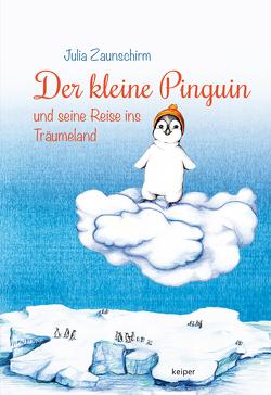 Der kleine Pinguin und seine Reise ins Träumeland von Tschida,  Valerie, Zaunschirm,  Zaunschirm
