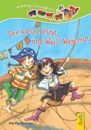 LESEZUG/ Lese-Minis: Der kleine Pirat und Walli Wagemut von Dürr,  Gisela, Kratzer,  Hertha