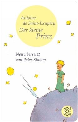 Der Kleine Prinz von Saint-Exupéry,  Antoine de, Stamm,  Peter