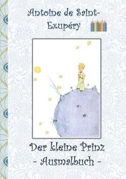 Der kleine Prinz – Ausmalbuch von Potter,  Elizabeth M., Saint-Exupéry,  Antoine de
