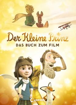 Der kleine Prinz – Das Buch zum Film von de Saint-Exupéry,  Antoine, Fendrich,  Nadja