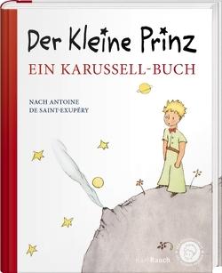 Der kleine Prinz. Ein Karussell-Buch von de Saint-Exupéry,  Antoine, Leitgeb,  Grete und Josef