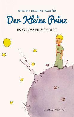 Der kleine Prinz: Großdruck: Das Lesebuch für Kinder und Erwachsene von Saint-Exupéry,  Antoine de, Varell,  Alexander
