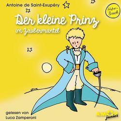 Der kleine Prinz im Zaubermantel (Folge 2) gelesen von Luca Zamperoni von de Saint-Exupéry,  Antoine