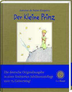 Der Kleine Prinz. Nummerierte Jubiläumsausgabe in Goldleinen von de Saint-Exupéry,  Antoine, Leitgeb,  Josef und Grete