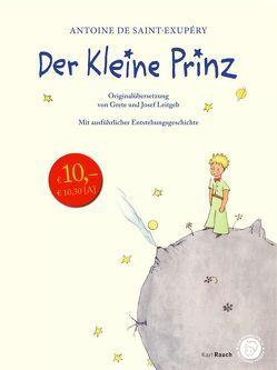 Der Kleine Prinz. Originalübersetzung mit Entstehungsgeschichte von Leitgeb,  Grete, Leitgeb,  Josef, Saint-Exupéry,  Antoine de