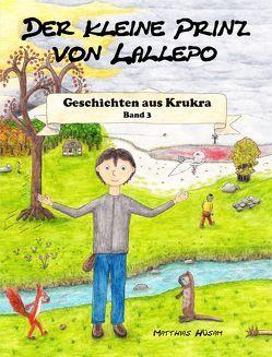 Der kleine Prinz von Lallepo: Band 3 von Hüsam,  Matthias