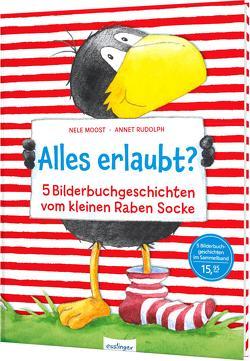 Der kleine Rabe Socke: Alles erlaubt? von Moost,  Nele, Rudolph,  Annet