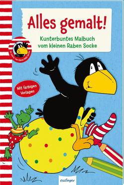 Der kleine Rabe Socke: Alles gemalt! Kunterbuntes Malbuch vom kleinen Raben Socke von Rudolph,  Annet