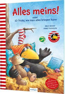 Der kleine Rabe Socke: Alles meins! oder 10 Tricks, wie man alles kriegen kann von Moost,  Nele, Rudolph,  Annet