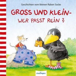 Der kleine Rabe Socke: Groß und Klein – wer passt rein? von Moost,  Nele, Rudolph,  Annet