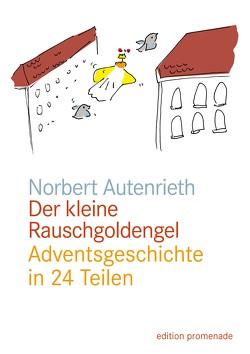 Der kleine Rauschgoldengel von Autenrieth,  Norbert, Drechsler,  Frank