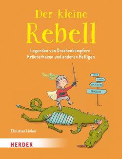 Der kleine Rebell von Dürr,  Julia, Linker,  Christian