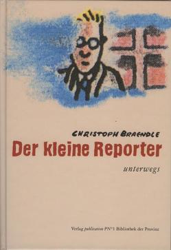 Der kleine Reporter von Braendle,  Christoph
