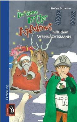 Der kleine Ritter Apfelmus hilft dem Weihnachtsmann von Reheis,  Karin, Schwinn,  Stefan
