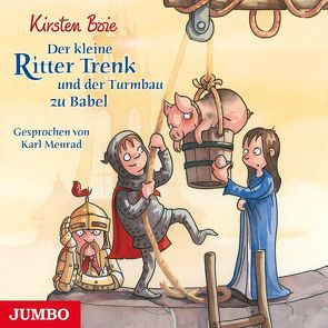 Der kleine Ritter Trenk und der Turmbau zu Babel von Boie,  Kirsten, Menrad,  Karl
