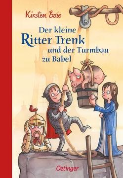 Der kleine Ritter Trenk und der Turmbau zu Babel von Boie,  Kirsten, Scholz,  Barbara