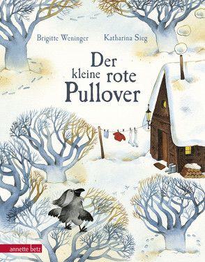 Der kleine rote Pullover von Sieg,  Katharina, Weninger,  Brigitte