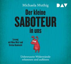 Der kleine Saboteur in uns – Unbewusste Widerstände erkennen und auflösen von Kaminski,  Stefan, Muthig,  Michaela, West,  Nina
