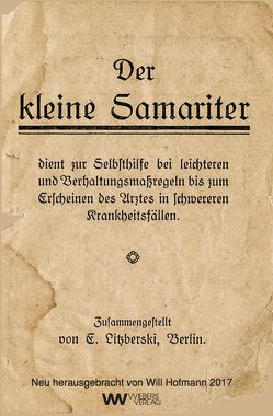 Der kleine Samariter von Hofmann,  Will, Litzberski,  E.