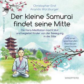 Der kleine Samurai findet seine Mitte von End,  Christopher, Würzburger,  Anando