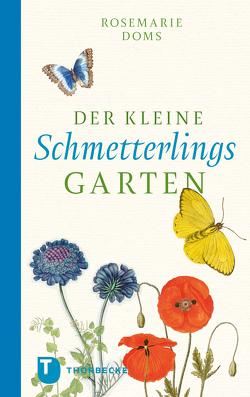 Der kleine Schmetterlingsgarten von Doms,  Rosemarie