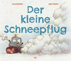 Der kleine Schneepflug von Koehler,  Lora, Parker,  Jake, Sievi,  Seraina Maria