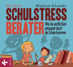 Der kleine Schulstress-Berater von Pannen,  Kai, Schneider,  Stephanie