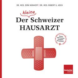 Der (kleine) Schweizer Hausarzt von Koch,  Robert G., Nonhoff,  Dirk