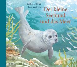 Der kleine Seehund und das Meer von Oftring,  Bärbel, Walczyk,  Jana