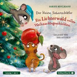 Der kleine Siebenschläfer: Der kleine Siebenschläfer: Ein Lichterwald voller Weihnachtsgeschichten von Bohlmann,  Sabine