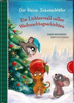 Der kleine Siebenschläfer: Ein Lichterwald voller Weihnachtsgeschichten von Bohlmann,  Sabine, Schoene,  Kerstin