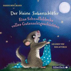Der kleine Siebenschläfer: Eine Schnuffeldecke voller Gutenachtgeschichten von Bohlmann,  Sabine
